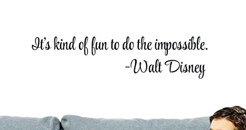 Design with Vinyl Top Selling Decals It s Kind of Fun to Do The Impossible - Walt Disney Wall Art, 8  x 20 , Black