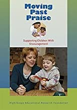 Moving Past Praise: Supporting Children With Encouragement
