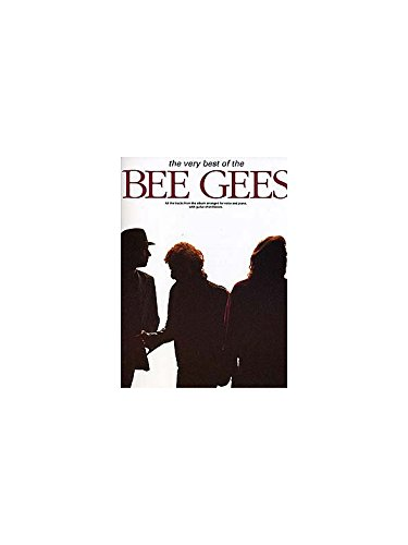The Very Best Of The Bee Gees. Partitions pour Piano, Chant et Guitare(Boîtes d\'Accord)
