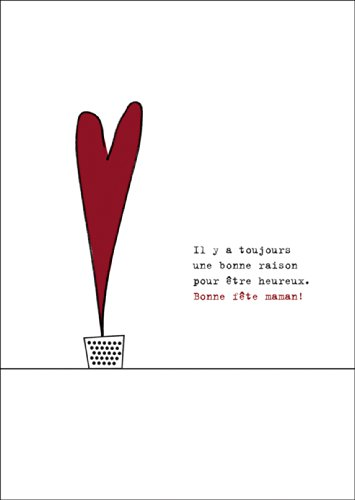 Mooie, Franse moederdagkaart met hart in bloempot: Il y a toujours une bonne raison pour être heureux. Bonne fête maman! • Grote wenskaart met envelop in premium kwaliteit