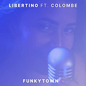 Funkytown (feat. Colombe)