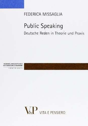 Public speaking. Deutsche Reden in Theorie und Praxis [Lingua tedesca]