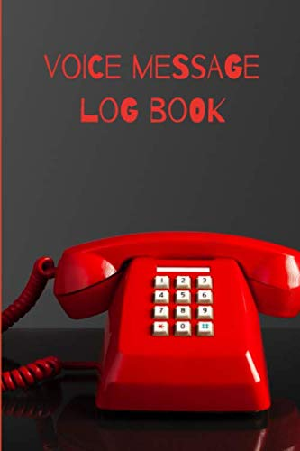 Voice Message Log Book: Voicemail and Telephone Messages Logbook | 100 pages, 400 logs | 6x9in, white paper | Messages and Memos tracking