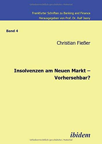 Insolvenzen am Neuen Markt - Vorhersehbar? (Frankfurter Schriften zu Banking and Finance)