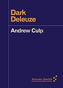 Dark Deleuze (Forerunners: Ideas First)