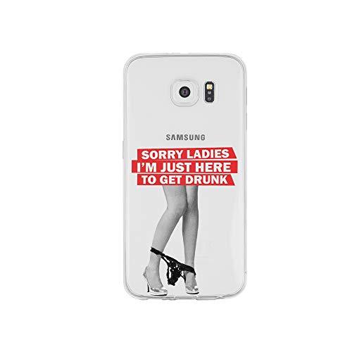 licaso Handyhülle kompatibel für Samsung Galaxy S6 Edge I Schutzhülle aus TPU mit Sorry Ladies I'm Just Here to Get Drunk Print I Transparente Hülle Handy Aufdruck I Weich Silikon Durchsichtig