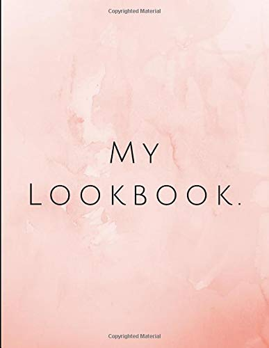 My LookBook: Outfit Planner for Mums and Moms to Plan Their Weekly Wardrobe to Make It Easy to Mix Up and Slay Their Style to Avoid the Dreaded Frumpy Look Post Babies and Kids