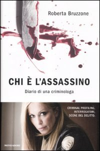 Chi è l'assassino. Diario di una criminologa
