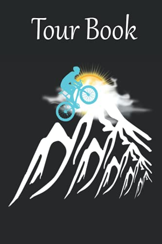 Tour book for Bikers: This beautiful tour book for bikers such as mountain bikers, racing bikers and all other cyclists offers 115 double pages for ... cyclists, bicycle riders and mountain bikers)