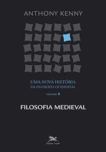 Uma nova história da filosofia ocidental - Vol. II: Volume II - Filosofia medieval: 2