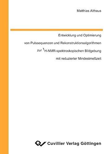 Entwicklung und Optimierung von Pulssequenzen und Rekonstruktionsalgorithmen zur 1H-NMR-spektroskopischen Bildgebung mit reduzierter Mindestmesszeit