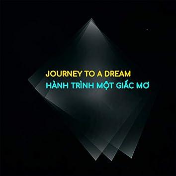 Journey to a dream (Hành trình một giấc mơ)