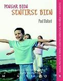 Pensar bien - Sentirse bien. Manual práctico de terapia cognitivo-conductual para niños y adolescent...