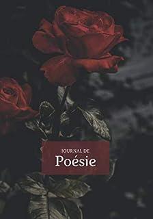Journal de poésie: journal de poésie fleur noir et rose rouge à remplir avec vos plus beaux poèmes - pages lignées pour écrire et pages blanches pour illustrer ou dessiner  (100 pages numérotées, format 17,78 x 25,4 cm)