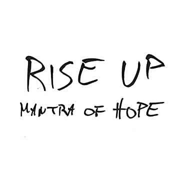 Rise Up (Mantra of Hope)