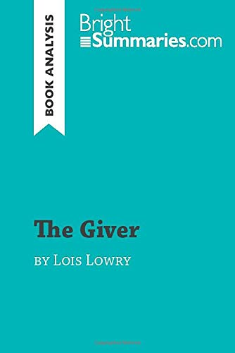 The Giver by Lois Lowry (Book Analysis): Detailed Summary, Analysis and Reading Guide