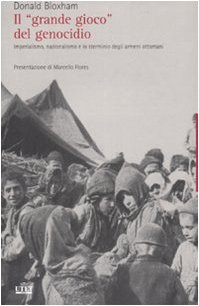 Il «grande gioco» del genocidio. Imperialismo, nazionalismo e lo sterminio degli armeni ottomani