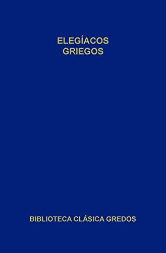 Elegíacos griegos (Biblioteca Clásica Gredos nº 403)