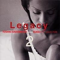 Legacy 2~Toshiki Kadomatsu Presents KUDO Best Collection~