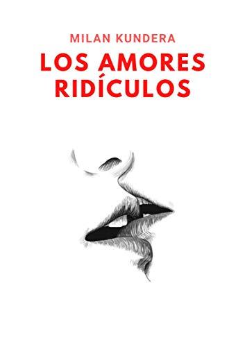 Los Amores Ridículos: Libro Completo