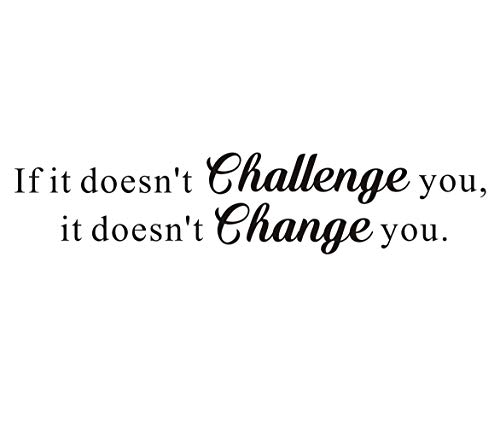 If it Doesn't Challenge You,it Doesn't Change You Mural Inspirational Quote Vinyl Letters&Sayings Gym Workout Motivational Art Decal ,(Black) Words Wall Sticker,Excellent Gift