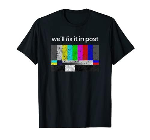 Filmmaker T-Shirt, Fix it in Post, Cinematographer