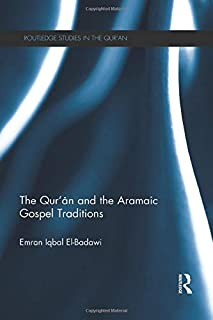 The Qur'an and the Aramaic Gospel Traditions (Routledge Studies in the Qur'an)