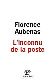 L'Inconnu de la poste par [Florence Aubenas]