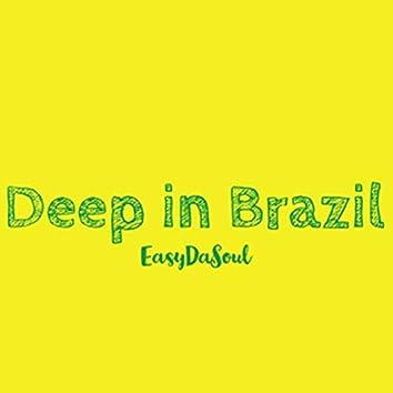 Deep In Brazil