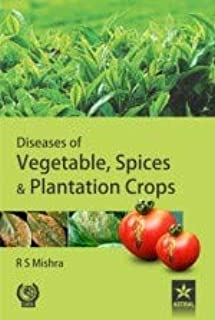 Diseases of Vegetable, Spices & Plantation Crops