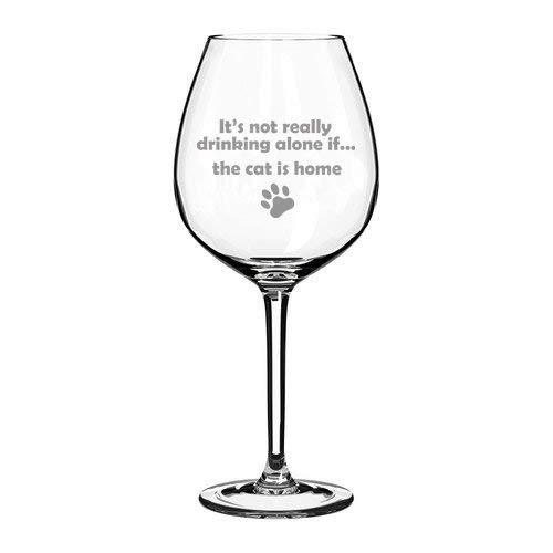 """Copa de vino jumbo de 325 ml con texto en inglés""""It's Not Really Drinking Alone If The Cat is Home"""""""