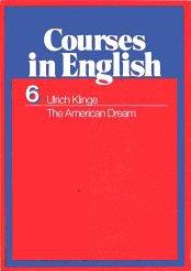 Courses in English VI. The American Dream. Arbeitsbücher für Englischkurse in der Sekundarstufe II