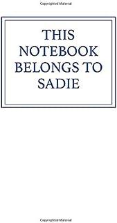This Notebook Belongs to Sadie