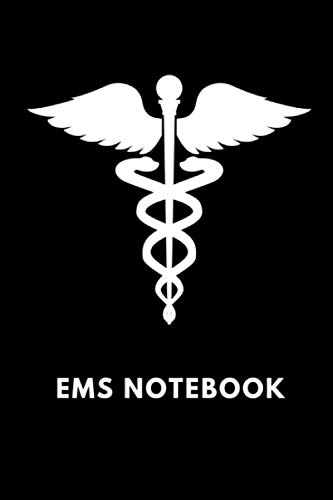 EMS Notebook: Keep Track Of Crucial Vital Signs Along The Way - The Perfect Gift For Emergency Medical Services