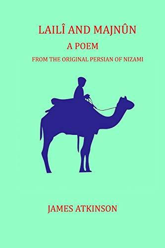 Laili and Majnun: A Poem: From the original Persian of Nizami
