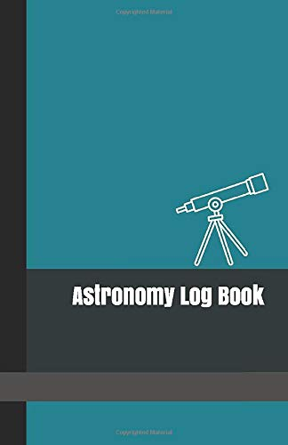 Compare Textbook Prices for Astronomy Log Book: A Night Sky Observations Record Journal to Write in with Teal Blue Cover  ISBN 9781726896771 by Lane, Currant