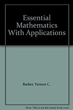 Essential Mathematics with Applications, Fourth Edition 0395712297 Book Cover