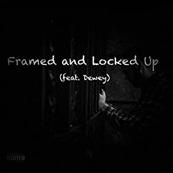 Framed and Locked Up [Remix] (feat. Dewey)