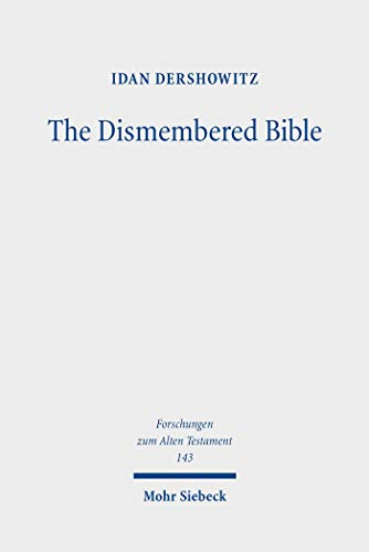 The Dismembered Bible: Cutting and Pasting Scripture in Antiquity (Forschungen zum Alten Testament) (English Edition)