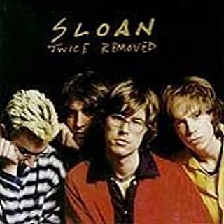 Twice Removed by Sloan (1998-12-10)