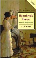 Heartbreak House: Preludes of Apocalypse (Twayne's Masterwork Studies)