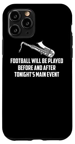 iPhone 11 Pro Funny Football Played Main Event | Cute Saxophonist Gift Case