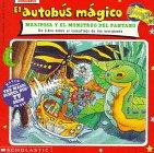 El autobus magico Mariposa Y El Monstruo Del Pantano / The Magic School Bus Butterfly and the Bog Beast: Un Libro Sobre El Camuflaje De Las Mariposas ... (El autobus magico / The Magic School Bus)