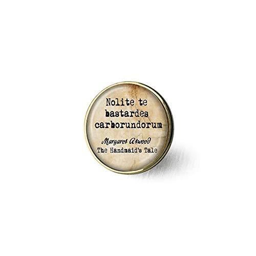 Bab he Handmaid's Tale Halskette von Margaret Atwood Nolite te bastardes Carborundorum Schmuck Brosche Bibel-Zitat Anhänger – Religiöse Brosche