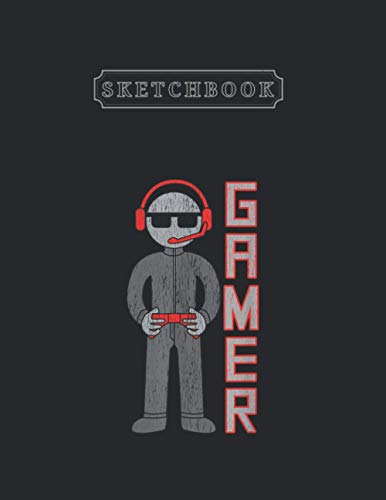 Sketchbook: Gamer Boys Gift For The Best Video Game Player Unlined Large Size 8.5'' x 11'' x 115 Pages Sketchbook White Paper Blank Journal with Black Cover Small Gifts for Kids - Baby and Students