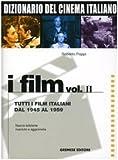 Dizionario del cinema italiano. I film. Tutti i film italiani dal 1945 al 1959 (Vol. 2)
