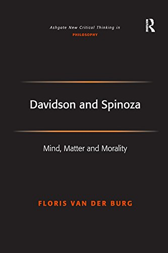 Davidson and Spinoza: Mind, Matter and Morality (Ashgate New Critical Thinking in Philosophy)
