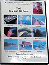 Yes! You Can Oil Paint: Darrell Crow Studios Basic Techniques of Oil Painting