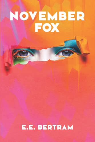 Compare Textbook Prices for November Fox – Book 1. Following Joy: A Metaphysical Visionary Fable 2nd ed. Edition ISBN 9780995381315 by Bertram, Miss E E