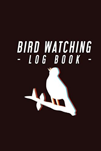 Bird Watching Log Book: Bird Watching Notebook for Birders & Bird Watchers With A Section To Include Pictures, 130 pages (6' x 9')   Gift for Birdwatchers